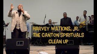 Harvey Watkins, Jr  The Canton Spirituals   Clean Up!