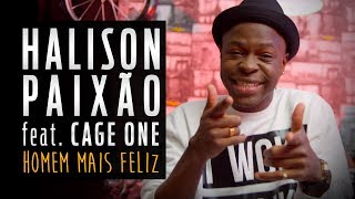 Halison Paixão - Homem Mais Feliz Feat. Cage One (Official Video)