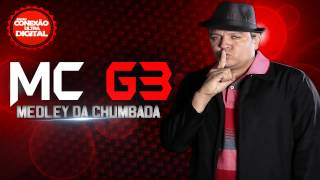 MC G3 - MEDLEY DA CHUMBADA  ♪♫ [ LANÇAMENTO 2014 ]