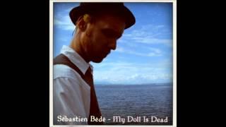 Sébastien Bédé - My Doll Is Dead