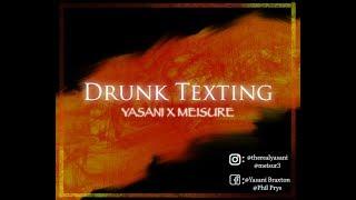 Drunk Texting - Yasani x Meisure (cover)