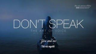 Lyrics+Vietsub || Don't Speak || The Art Of Voice (No Doubt Cover)