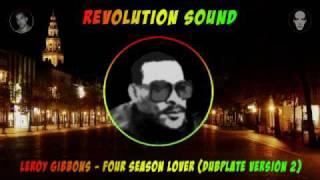 LEROY GIBBONS -  FOUR SEASON LOVER ( DUBPLATE )