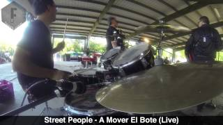 Street People - A Mover El Bote (Live @ Fiesta Gardens, Austin, TX) - Drum Cam
