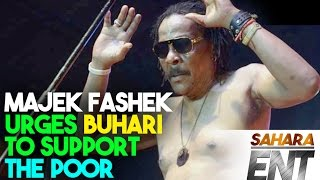 Majek Fashek Urges President Buhari To Support The Poor -#SaharaENT