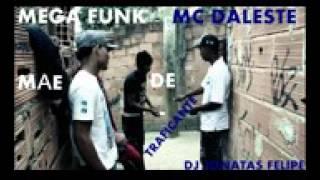 MEGA FUNK MC DALESTE MÃE DE TRAFICANTE DJ Jonatas Felipe Com Download