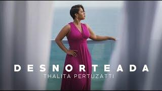 Thalita Pertuzatti - Desnorteada