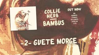 Collie Herb - Guete Morge (Audio)