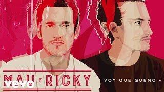 Mau y Ricky - Voy Que Quemo (Cover Audio)