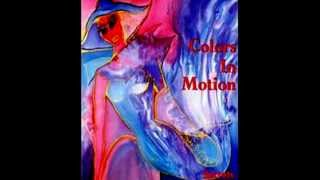 Foreign Nature-Colors in Motion