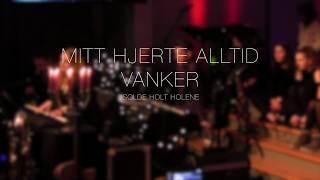 MITT HJERTE ALLTID VANKER - Isolde Holt Holene (LIVE)