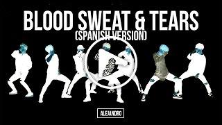 '피 땀 눈물 Blood Sweat & Tears (spanish version) - Alejandro Music