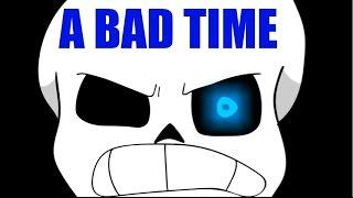 A Bad Time  [Undertale Fan Animation]