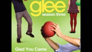 Glee - Glad You Came