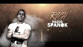 RICH - Hazug Spanok (Exclusive Video)