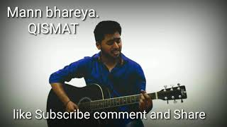 Mann bharrya and Qismat cover by Sachin Shendurkar on guitar (use headphones)