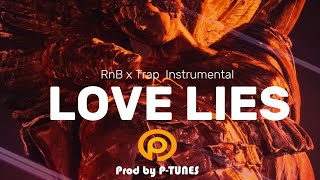 "Rnb / Trap Instrumental 2017 ""LOVE LIES"" prod by P-TUNES"
