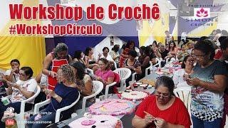 Workshop de Crochê Círculo S/A - Dicas, Técnicas de #crochet