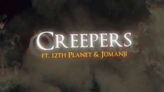 Oolacile - Creepers feat. 12th Planet & Jumanji