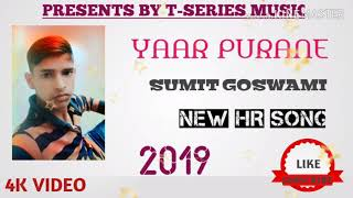 Yaar Purane Sumit Goswami // New Hr Official Mp3 Song 2019