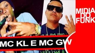 Mc KL Feat Mc GW - Baile Dos Lirios - Sarra no Pau De Bandido ((( Canela Dejhay ))) 2017