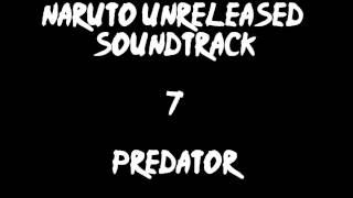 Naruto Unreleased OST : Predator