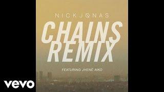 Nick Jonas - Chains (Remix) (Audio) ft. Jhené Aiko