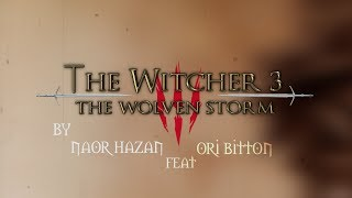 The Witcher 3 The Wolven Storm - Priscilla's Song (Acoustic Cover By Naor Hazan Feat. Ori Bitton)