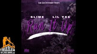Slime x Lil Yee - Run It Up [Thizzler.com]