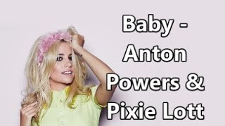 Baby - Anton Powers And Pixie Lott Lyrics