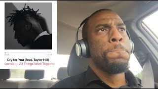 "(CRYING REACTION) to LECRAE - ""Cry for You"" Ft. Taylor Hill 