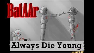 Undertale - Always Die Young [BatAAr]