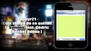Zephyr21 - Il est temps de se quitter [ xDreaMakeR feat. Cédric Rachel Remix ]