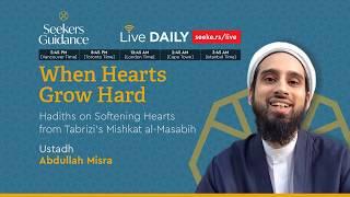 Hadiths of the Heart Softeners - 09 - Hadiths 34-36 - Ustadh Abdullah Misra