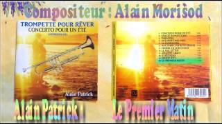 ALAIN MORISOD - ALAIN PATRICK - LE PREMIER MATIN