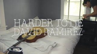 Harder To Lie Cover - David Ramirez (cover by Rusty Clanton)