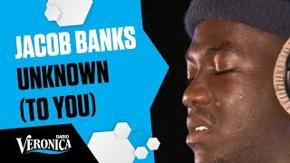 JACOB BANKS - UNKNOWN (TO YOU) //Live bij Giel - Radio Veronica
