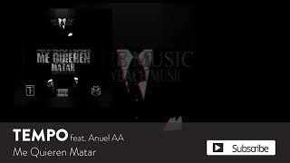 Tempo ft Anuel AA-Me Quieren Matar ( Official Remix )