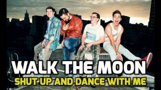 Walk The Moon - Shut Up and Dance With Me (Audio)