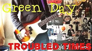 Green Day - Troubled Times Bass Cover