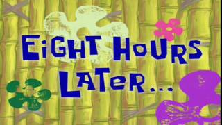 Eight Hours Later...   SpongeBob Time Card #43
