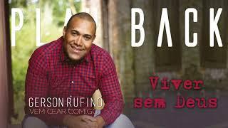 Play Back - Viver sem Deus não dá -  Gerson Rufino