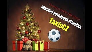 ● Vánoční Fotbalová Písnička ● TaxisCZ ● Vánoce, Vánoce přicházejí ●