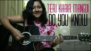 Teri khair mangdi | Do you know - Mashup | Acoustic cover | Female version