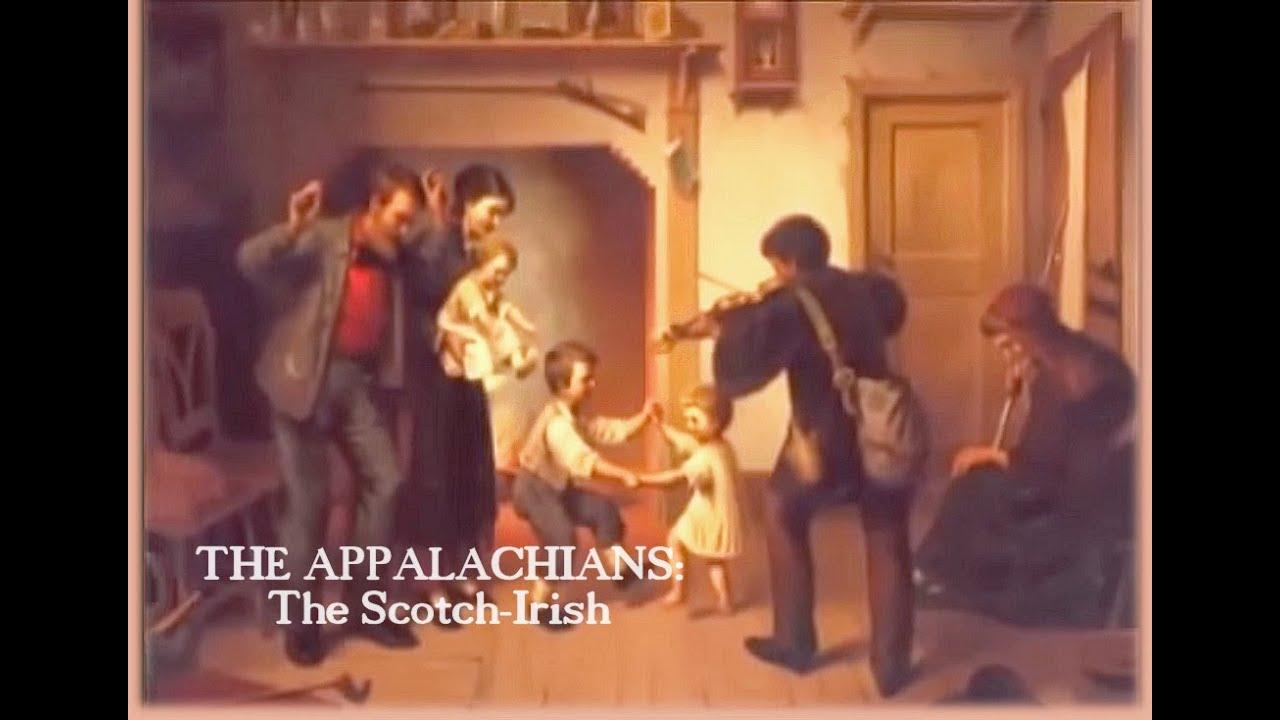 The Appalachians: The Scotch-Irish / Scots-Irish