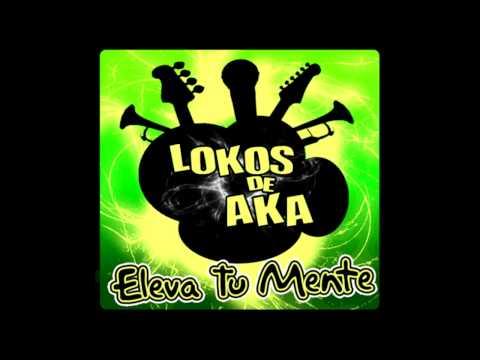 Aguante de Lokos De Aka Letra y Video