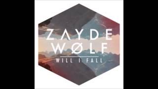 Will I Fall - Zayde Wolf