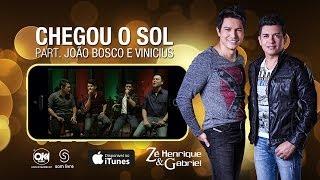 Zé Henrique e Gabriel - CHEGOU O SOL (Vídeo Oficial)