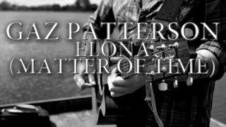 Gaz Patterson - Elona (Matter of time) Official Music Video