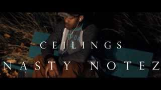 Ceilings-Nasty Notez (Official Music Video)  @ShotByOneDeepProductions